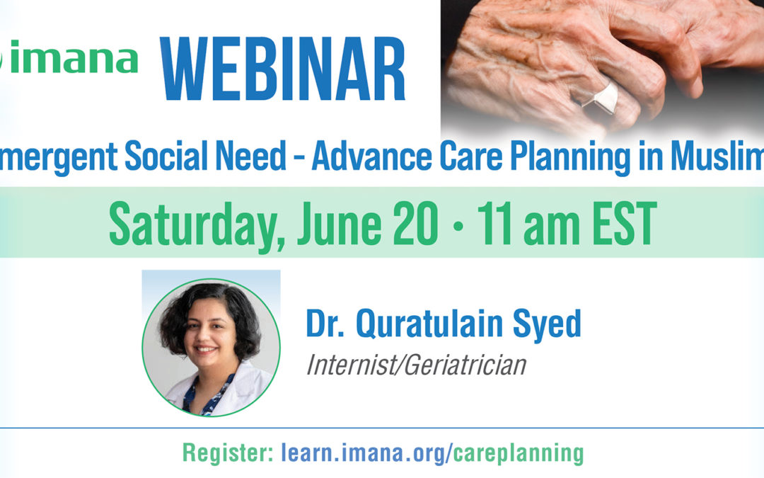 Webinar: Emergent Social Need – Advanced Care Planning in Muslims