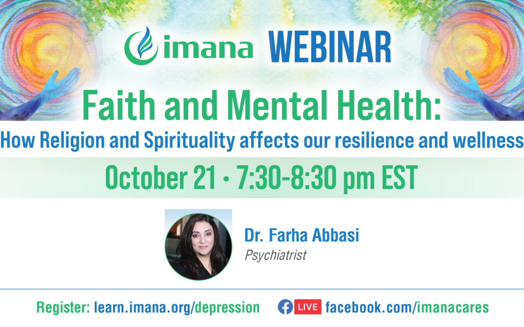 Webinar: Faith and Mental Health: How Religion and Spirituality affects our resilience and wellness.